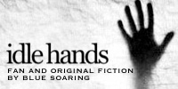 idle hands - fan and original fiction by blue soaring